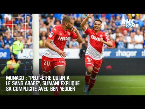 """Monaco : """"Peut-être qu'on a le sang arabe"""", Slimani explique sa complicité avec Ben Yedder"""