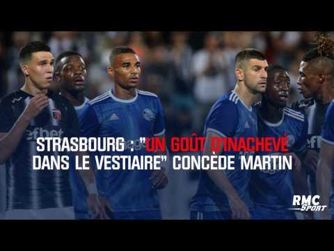 """Strasbourg : """"Un gout d'inachevé dans le vestiaire"""" concède Martin"""