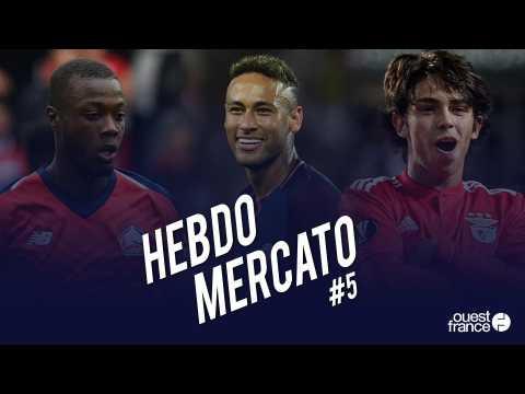 Football. Hebdo Mercato #5, les principaux transferts de la semaine
