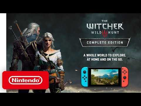 The Witcher 3: Wild Hunt - Complete Edition - Release Date Trailer - Nintendo Switch
