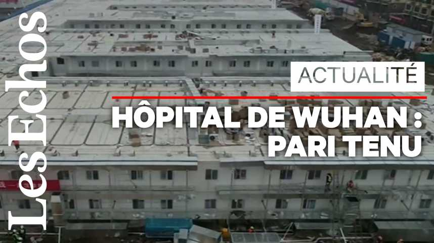 Illustration pour la vidéo A Wuhan, l'hôpital de tous les records a ouvert ses portes