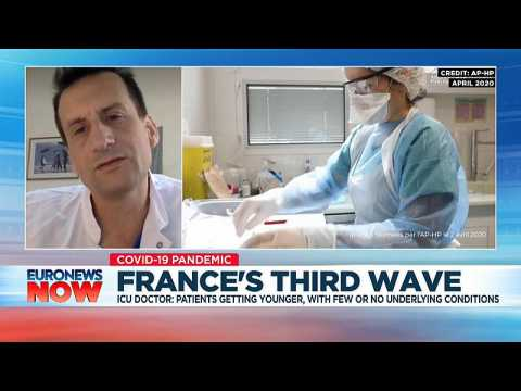 COVID-19 now killing younger people, French doctor tells Euronews