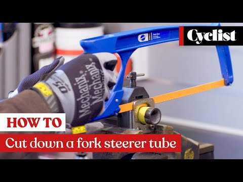How to cut down down a fork steerer tube: Expert tips and step-by-step guide
