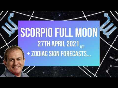 Scorpio Full Moon 27th April 2021 + Zodiac Sign Forecasts