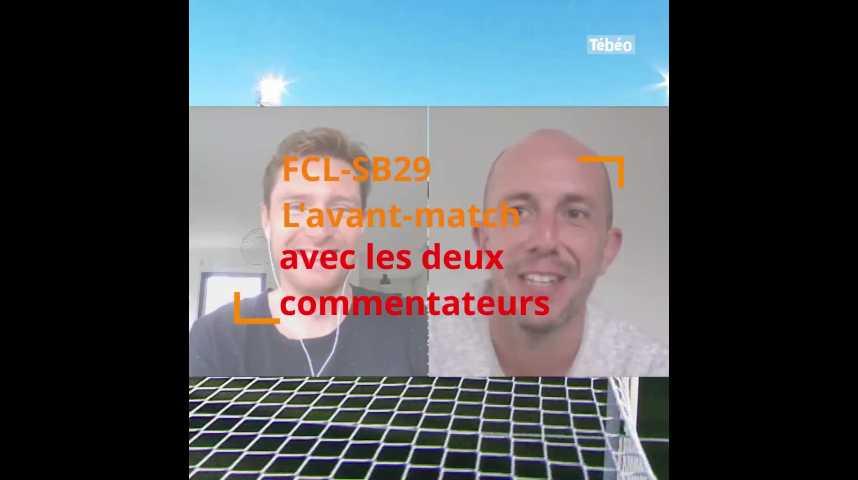 Thumbnail FCL-SB29 : l'avant-match avec les commentateurs