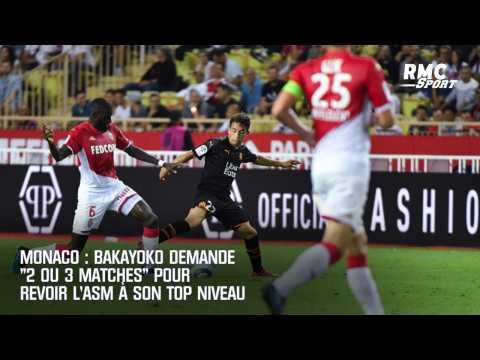 "Monaco : Bakayoko demande ""2 ou 3 matches"" pour revoir l'ASM au top"