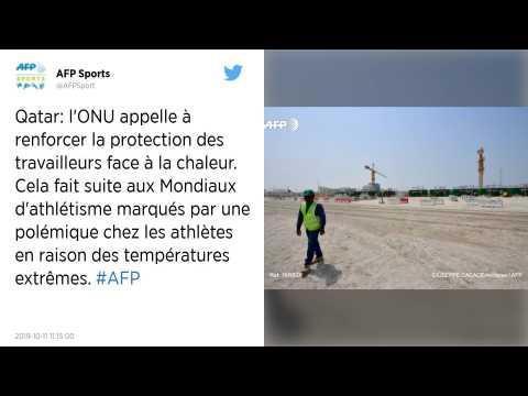 Qatar. L'ONU appelle à renforcer la protection des travailleurs face à la chaleur