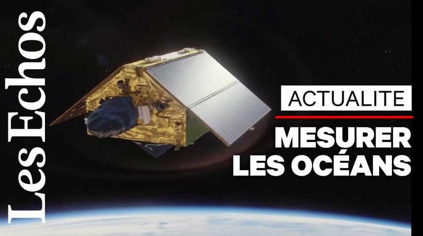 Illustration pour la vidéo Un satellite va mesurer la hauteur des océans avec une précision inégalée