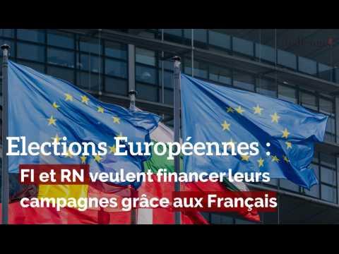 Elections Européennes : FI et RN veulent financer leurs campagnes grâce aux Français