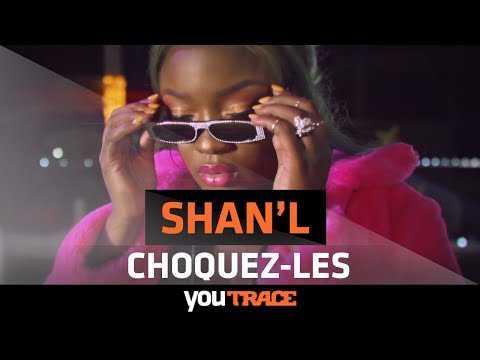 SHAN'L - Choquez-Les ( YouTRACE )