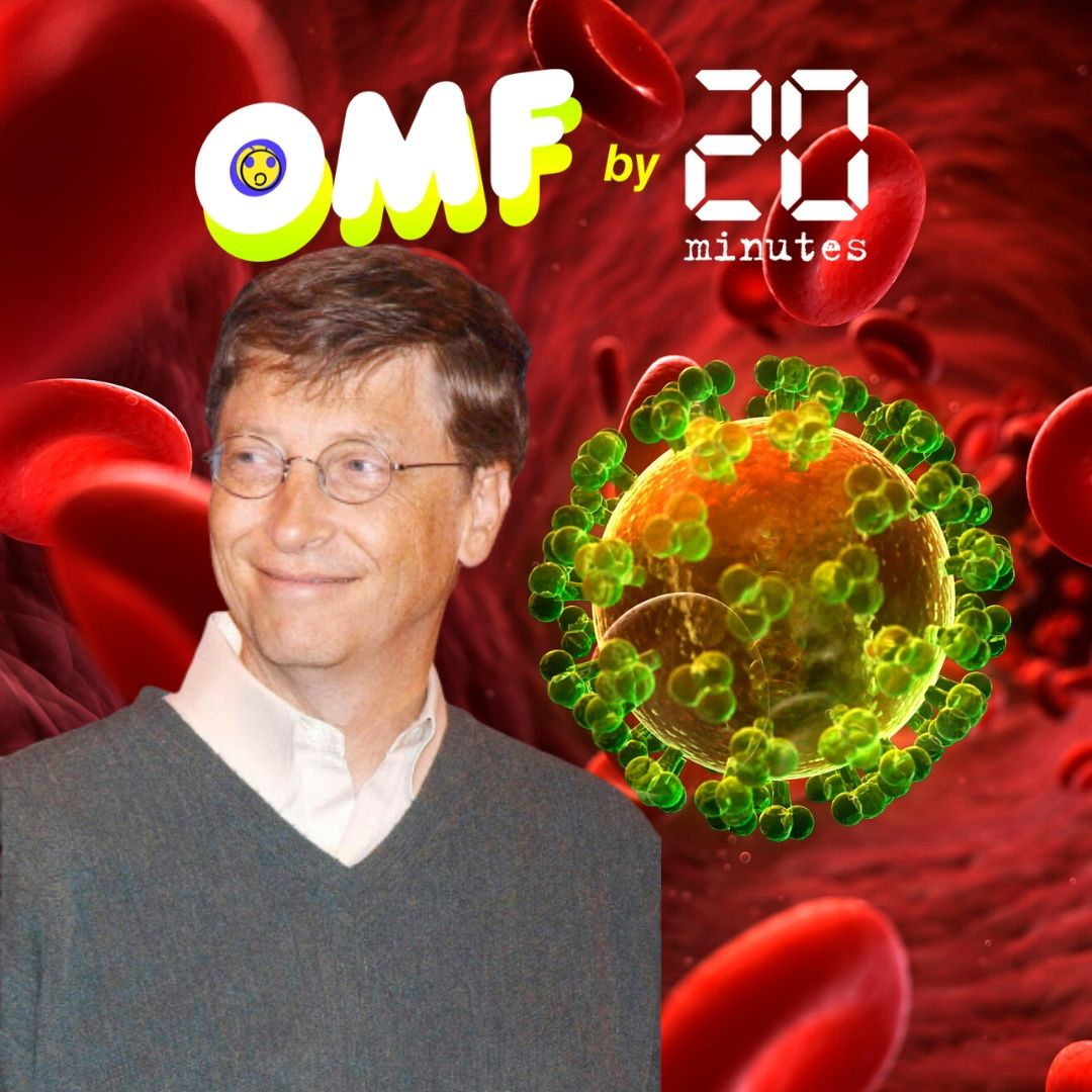 OMF Oh my fake : Bill Gates à l'origine du Covid-19 (Sérieusement ?!)