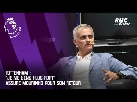 "VIDEO: Tottenham : ""Je me sens plus fort"" assure Mourinho pour son retour"