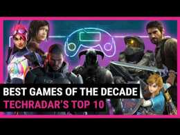 What is the best video game of the decade? | TechRadar's Top 10 List