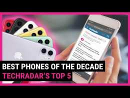 What is the best phone of the decade? TechRadar's top 5 list