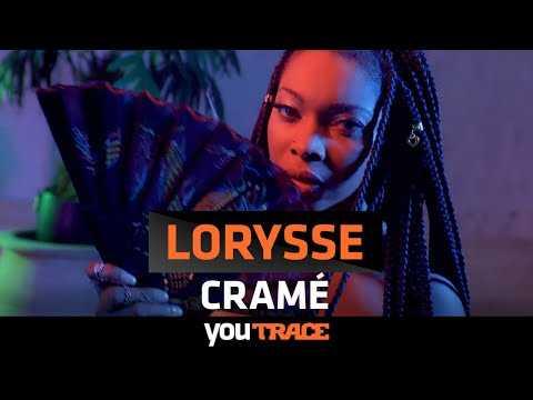 Lorysse - Cramé ( YouTRACE )