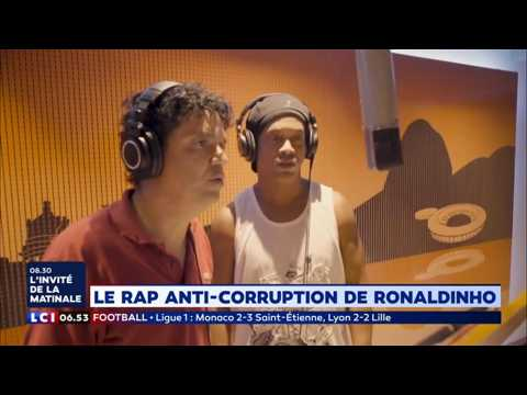 Le rap anticorruption de Ronaldinho