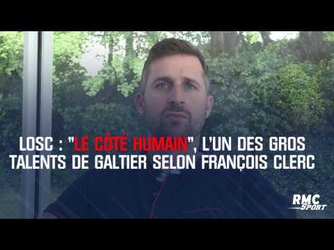 """LOSC : """"Le côté humain"""", l'un des gros talents de Galtier selon François Clerc"""