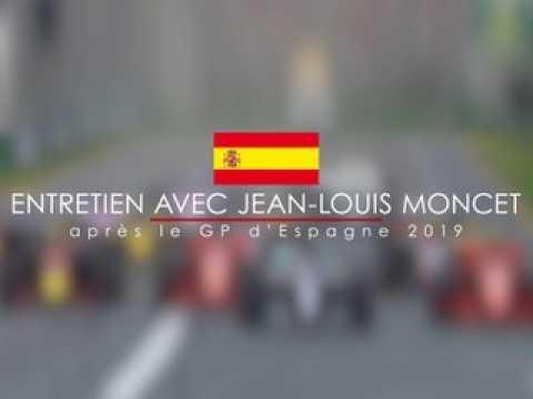 Entretien avec Jean-Louis Moncet après le Grand Prix F1 d'Espagne 2019
