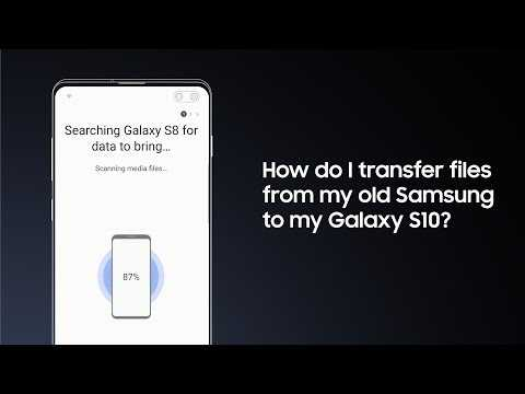 Galaxy S10: How to Use Smart Switch with an Old Samsung