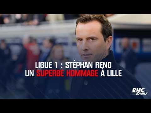 Ligue 1 : Stéphan rend un superbe hommage à Lille