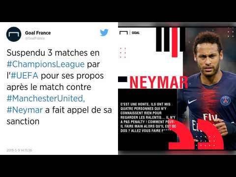 Ligue des champions : Suspendu trois matchs pour insultes après PSG - Manchester United, Neymar fait appel